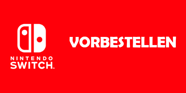Nintendo Switch - Vorbestellen