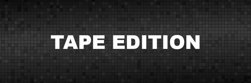 Tape Edition