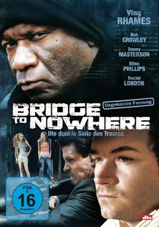Bridge to nowhere - Die dunkle Seite des Traums [DVD]