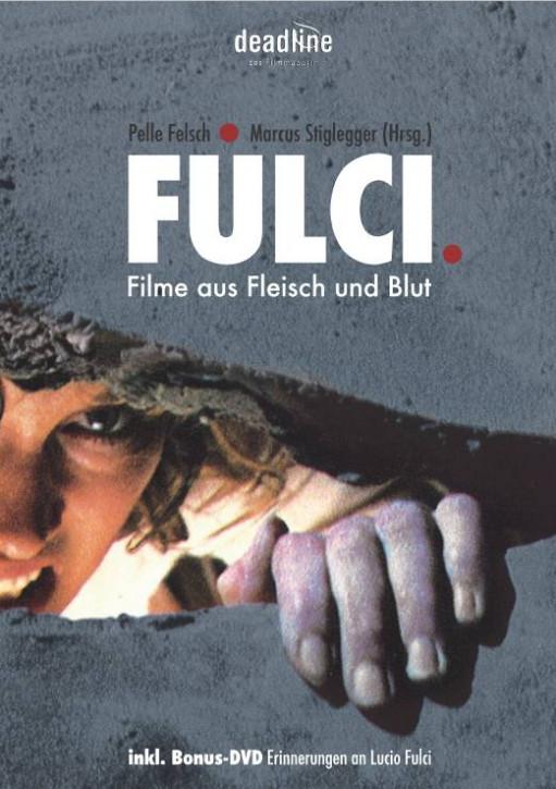 Fulci - Filme aus Fleisch und Blut [Buch]